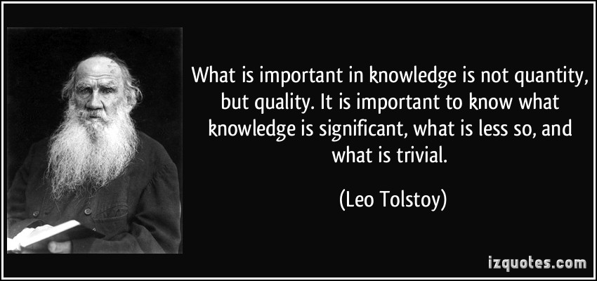 quote-what-is-important-in-knowledge-is-not-quantity-but-quality-it-is-important-to-know-what-knowledge-leo-tolstoy-273405